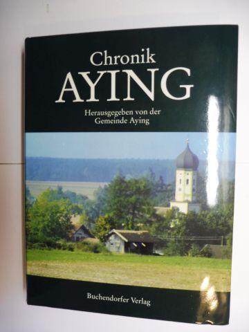 Aying, Gemeinde: Chronik AYING * Herausgegeben von der Gemeinde Aying.