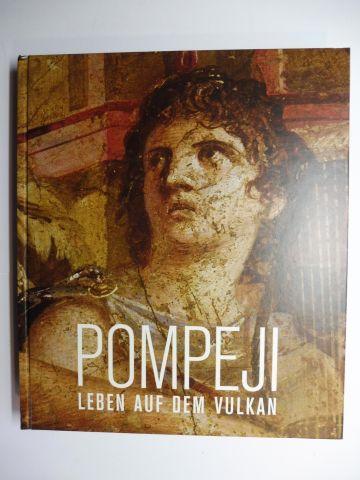 Diederen (Hrsg.), Roger, Harald Meller (Hrsg.) Jens-Arne Dickmann u. a.: POMPEJI - LEBEN AUF DEM VULKAN *.