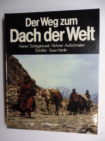 Müller, Claudius C. und Walter Raunig: Der Weg zum Dach der Welt *. Harrer. Schlagintweit. Filchner. Aufschnaiter. Schäfer. Sven Hedin.