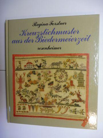 Forstner, Regina: Kreuzstichmuster aus der Biedermeierzeit *.