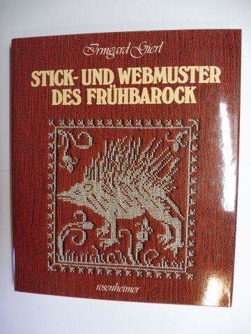 Gierl, Irmgard: STICK- UND WEBMUSTER DES FRÜHBAROCK *. Tiere, Pflanzen und Ornamente.