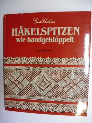 Golderer, Grete: HÄKELSPITZEN wie handgeklöppelt *. 0
