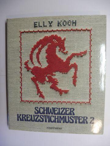 Koch, Elly: SCHWEIZER KREUZSTICHMUSTER 2 *.