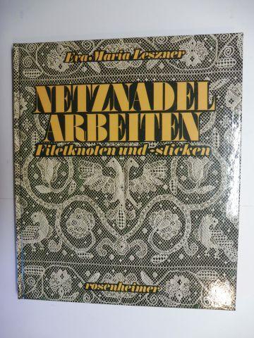 Leszner, Eva Maria: NETZNADELARBEITEN (Netznadel Arbeiten) - Filetknoten und - sticken *.