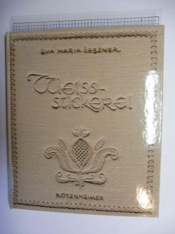Leszner, Eva Maria: WEISS-STICKEREI (Weißstickerei) *.