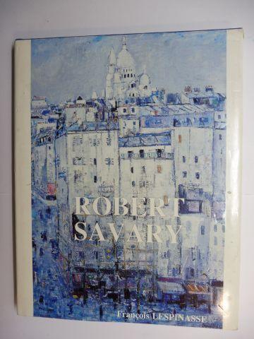 Lespinasse, Francois: ROBERT SAVARY *.
