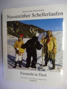 Pfaundler, Wolfgang: Nassereither Schellerlaufen - Fasnacht in Tirol *. Herausgeben von der Raiffeisen-Landesbank Tirol.