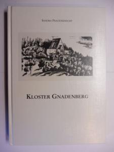 Frauenknecht, Sandra: KLOSTER GNADENBERG *. Mittelfränkische Studien Band 17 - Schriftenreihe der Altnürnberger Landschaft Band 48.