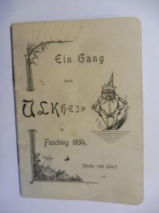 Bonz Erben (Verlag), A.: Ein Gang durch ULKHEIM im Fasching 1894 (hoppla, nicht fallen !) *.