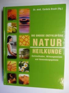 Bruch (Hrsg.), Dr. med. Cordula: DIE GROSSE ENZYKLOPÄDIE NATURHEILKUNDE (NATUR HEILKUNDE). Heilmethoden, Wirkungsweisen und Anwendungsgebiete.