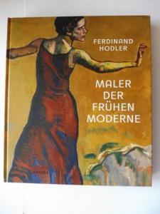 Brunner, Monika, Rein Wolfs Viola Radlach u. a.: FERDINAND HODLER * - MALER DER FRÜHEN MODERNE. Mit Beiträge.