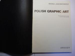 Jakimowicz, Irena: POLISH GRAPHIC ART * (Polnische Graphiker u.a. der 60er u. 70er Jahre wie Krzysztof Wawrzyniak, Lodz / Maria Wasowska, Torun / Janina Kraupe, Krakau ...).