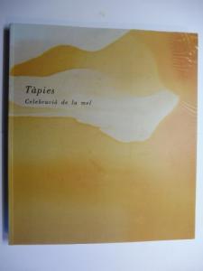 Borja-Villel (Konzept. + Direkt.), Manuel J. und Antoni u. Miquel Tapies: Antoni Tapies - BARNICES - Celebracio de la mel *.