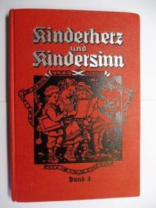 Advent-Verlag: Kinderherz und Kindersinn. Band 3. Ausgewählte Erzählungen, belehrende Aufsätze und Gedichte für unsere Lieblinge. Dritter Band.