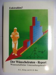 König, H.L. und H.-D. Betz: ERDSTRAHLEN ? - Der Wünschelruten-Report - Wissenschaftlicher Untersuchungsbericht.