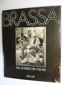 Brassai * und Dan Berley: BRASSAI - Les artistes de ma vie.
