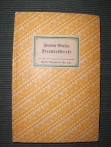 Nietzsche, Friedrich und Richard Oehler (Ausgewählt): Freundesbriefe. Insel-Bücherei Nr. 421.