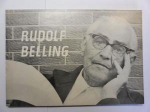 Schmoll gen. Eisenwerth *, J. A., Dr. Helga Hofmann Wolfgang Ketterer (Galerien..) u. a.: RUDOLF BELLING - PLASTIKEN - ZEICHNUNGEN - LITHOGRAPHIEN.*