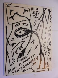 Penck *, A. R.: A.R. (Ar) Penck - MIKE HAMMER KONSEQUENZEN *.