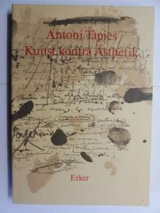 Tapies *, Antoni: ANTONI TAPIES - Kunst kontra Ästhetik.