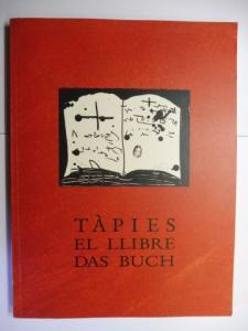 Bärmann, Matthias, Antoni Tapies Gert Fischer u. a.: TAPIES * - EL LLIBRE - DAS BUCH *.