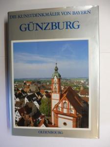 Kraft, Klaus, Wolfgang Wüst (Historische Einleitung) Werner Meyer (Beiträge u. Zeichn.) u. a.: Die Kunstdenkmäler von Schwaben: Landkreis Günzburg 1 - Stadt GÜNZBURG *. Mit Beiträgen.