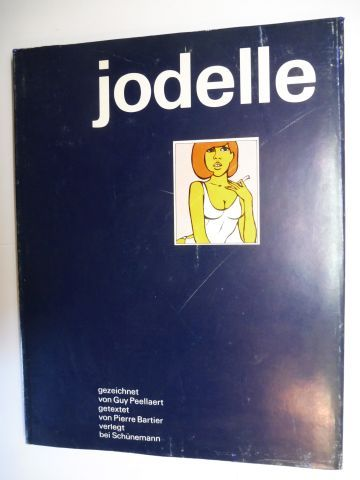 Bartier (Texte), Pierre und Guy Peellaert (Gezeichnet von): Jodelle *. 0