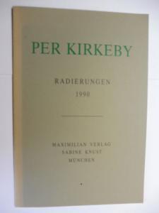 Schönborn (Fotografien), Philipp, Daniel Blau (Gestaltung) Per Kirkeby * u. a.: PER KIRKEBY *. 5 RADIERUNGEN 1990. Verkaufskatalog der Maximilian Verlag / Galerie Sabine Knust in München.