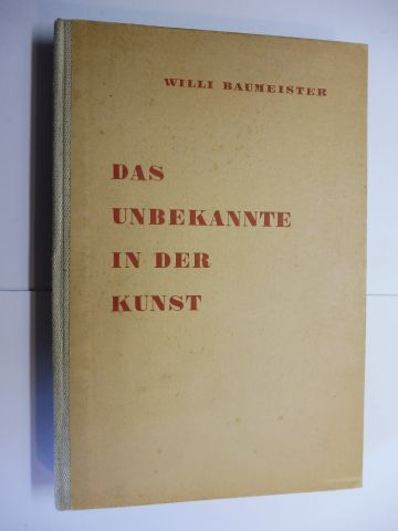 Baumeister, Willi: WILLI BAUMEISTER: DAS UNBEKANNTE IN DER KUNST - ERSTAUSGABE. 0
