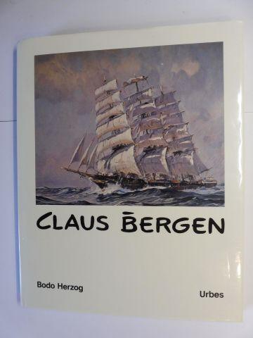 Herzog, Bodo, Claus Bergen * Gert Schlechtriem u. a.: CLAUS BERGEN * - Leben und Werk. Herausgegeben in Zusammenarbeit mit dem Deutschen Schiffahrtsmuseum und der Gemeinde Lenggries (Oberbay.) 0