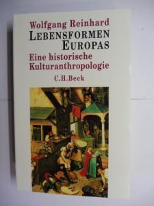 Reinhard, Wolfgang: LEBENSFORMEN EUROPAS. Eine historische Kulturanthropologie.