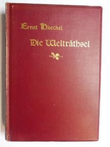 Haeckel *, Ernst: Die Welträthsel (Welträtsel). Gemeinverständliche Studien über MONISTISCHE PHILOSOPHIE.