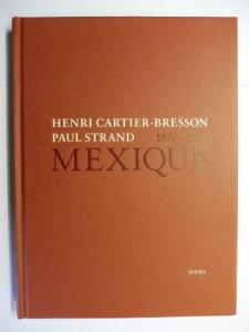 Agne Sire / Clement Cheroux und Henri Cartier-Bresson / Paul Strand (Fotos): HENRI CARTIER-BRESSON . PAUL STRAND 1932-1934 MEXIQUE *.