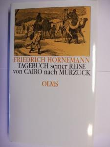 Lundberg (Schriftleitung), Ignaz Jung- und Friedrich Hornemann *: Friedrich Hornemann - Tagebuch seiner Reise von Cairo nach Mursuk. Faksimile-Reprint gering verkl. der Ausgabe von 1802.