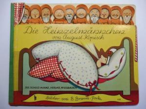 Kopisch, August und B. Braun-Fock (Bilder): Die Heinzelmännchen von August Kopisch - Bilder von Beatrice Braun-Fock.