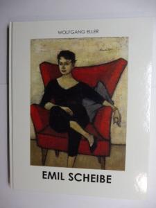 Eller, Wolfgang L.: EMIL SCHEIBE * - Ein Münchener Künstler und sein Werk. Mit Beiträge.