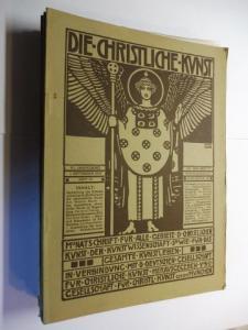 Staudhamer, S. und Carl Wiskler: 14 HEFTE DIE CHRISTLICHE KUNST - (Illustrierte) Monatschrift für alle gebiete der Christlichen Kunst und der Kunstwissenschaft sowie für das gesamte Kunstleben *. Versch. Jahrgänge von 1905 bis 1910.