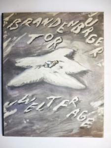 Penck, A.R., Jörg Immendorff and Agnes Gund Saalfield: BRANDENBURGER TOR WELTFRAGE (Brandenburg Gate Universal Question) by Jörg Immendorff with a poem by A.R Penck *.