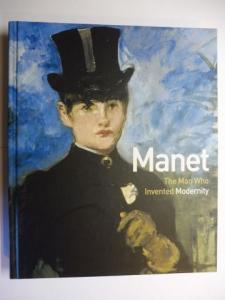Guegan, Stephane, Guy Cogeval / Francoise Cachin / Laurence des Cars Simon Kelly / Nancy Locke / Helen Burnham e.a. a. o.: Manet - The Man Who Ivented Modernity *.