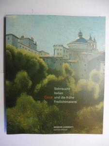 Baumann (Hrsg.), Felix A., Hans Christoph Ackermann Denis Coutagne u. a.: Sehnsucht Italien - Corot und die frühe Freilichtmalerei 1780-1850 *.