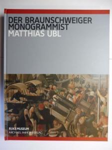 Ubl, Matthias: Der Braunschweiger Monogrammist - Wegbereiter der niederländischen Genremalerei vor Bruegel *. VERKEHRT GEBUNDEN ! (im Preis berücksichtigt).