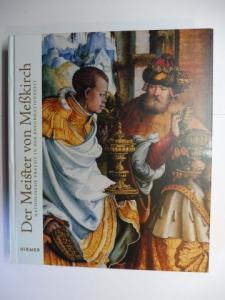 Wiemann (Hrsg.), Elsbeth und Staatsgalerie Stuttgart (Hrsg.): Der Meister von Meßkirch *. Katholische Pracht in der Reformationszeit.