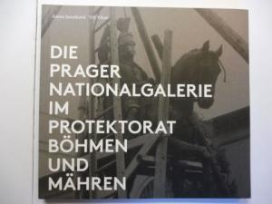 Janatkova, Alena und Vit Vlnas: DIE PRAGER NATIONALGALERIE IM PROTEKTORAT BÖHMEN UND MÄHREN *.