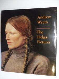 Wilmerding, John and Andrew Wyeth *: Andrew Wyeth - The Helga Pictures.