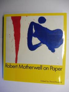 Rosand (Editor), David, Arthur C. Danto / Stephen Addiss and Mary Ann Caws: Robert Motherwell on Paper *. Drawings. Prints. Collages. Exhibition 1997 1998.