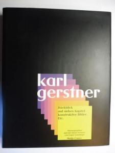 Gomringer, Eugen und Karl Gerstner: Karl Gerstner * - Rückblick auf sieben Kapitel konstruktive Bilder Etc. Herausgegeben und mit einem Vorwort von Eugen Gomringer.