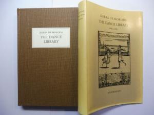 de Moroda, Derra, Sibylle Dahms Lotte Roth-Wölfle a. o.: THE DANCE LIBRARY 1480-1980 A CATALOGUE *.
