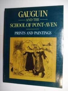 Boyle-Turner, Caroline, Samuel Josefowitz and Douglas Druick (Vorwort): GAUGUIN AND THE SCHOOL OF PONT-AVEN - PRINTS AND PAINTINGS (Paul Gauguin und der Schule von Pont-Aven) *.