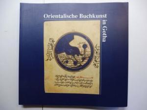 Hans Stein / Norbert Nebes Tilman Seidensticker / Karin Rührdanz Gottfried Hagen Hans-Caspar von Bothmer u. a.: Orientalische Buchkunst in Gotha *.
