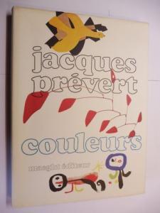 Prevert , Jacques und Jacques Dupin (Preface): jacques prevert - couleurs de braque calder miro.